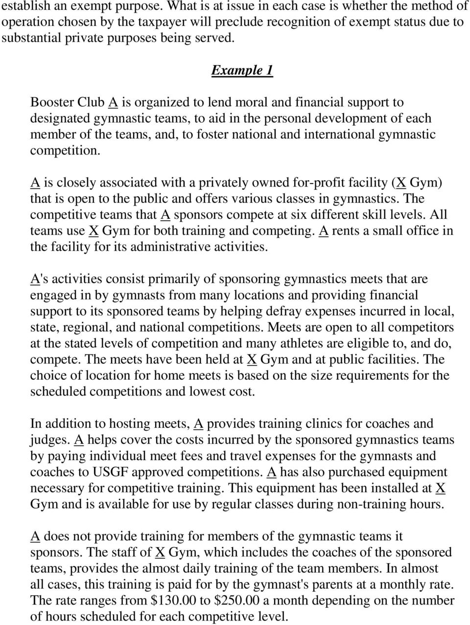 Example 1 Booster Club A is organized to lend moral and financial support to designated gymnastic teams, to aid in the personal development of each member of the teams, and, to foster national and