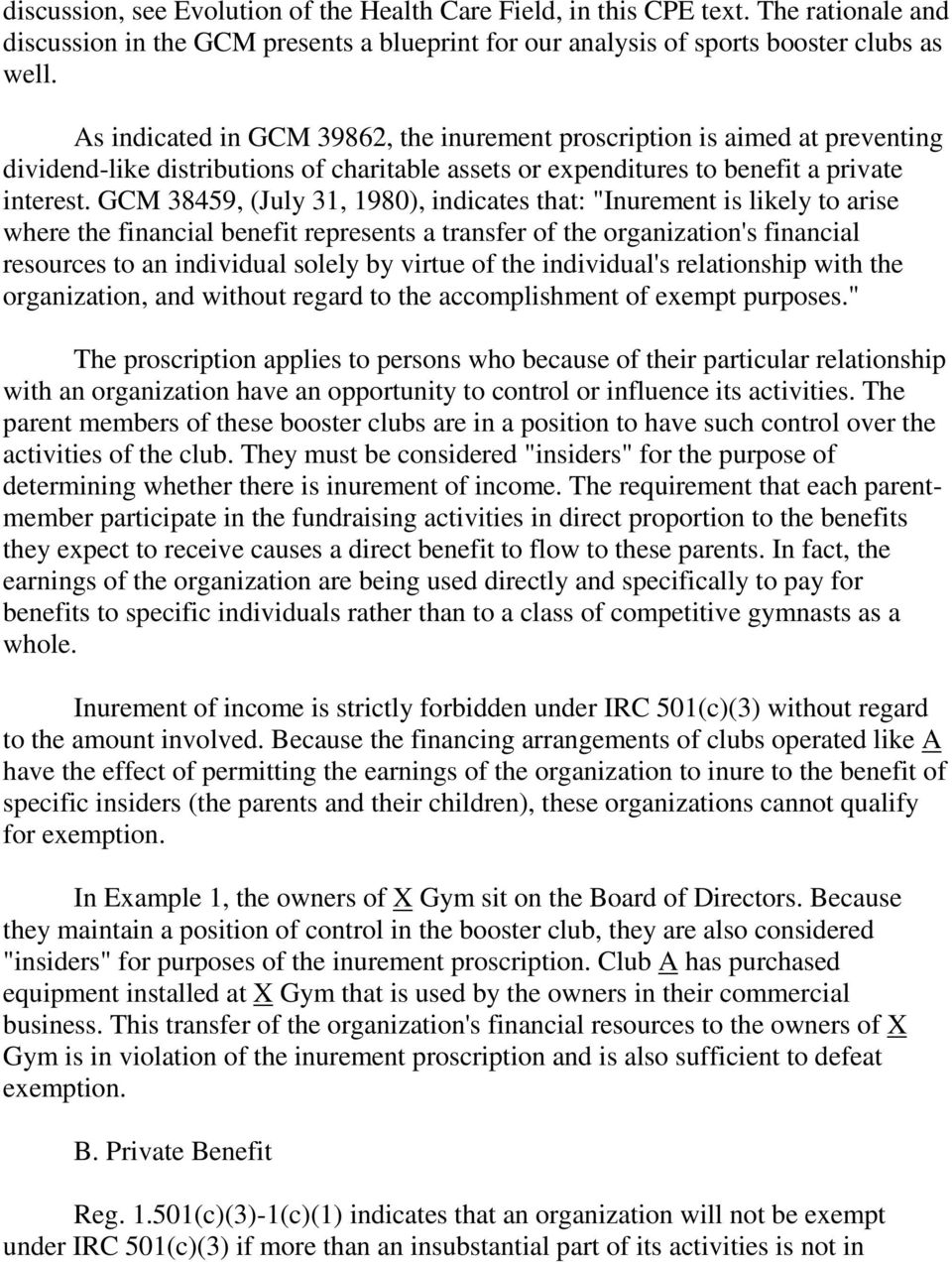 "GCM 38459, (July 31, 1980), indicates that: ""Inurement is likely to arise where the financial benefit represents a transfer of the organization's financial resources to an individual solely by virtue"