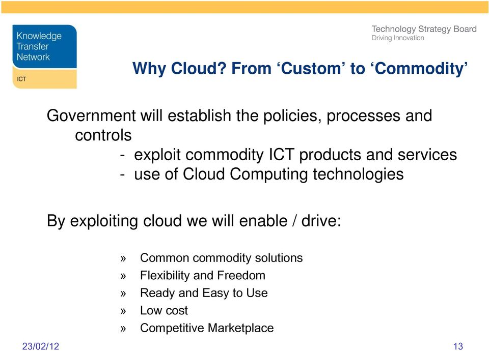 controls - exploit commodity ICT products and services - use of Cloud Computing