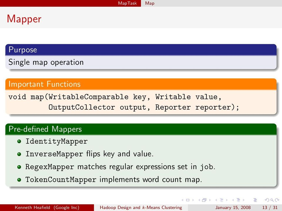 InverseMapper flips key and value. RegexMapper matches regular expressions set in job.