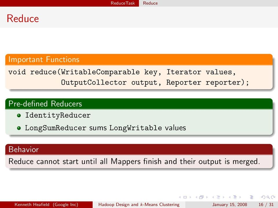 sums LongWritable values Behavior Reduce cannot start until all Mappers finish and their output