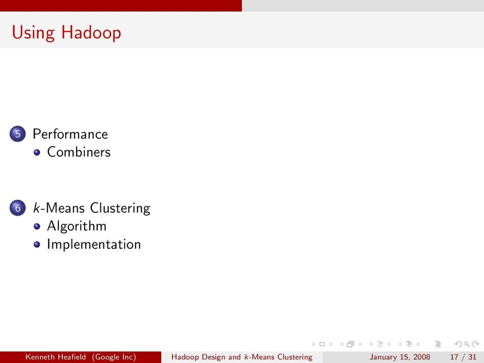 Kenneth Heafield (Google Inc) Hadoop Design