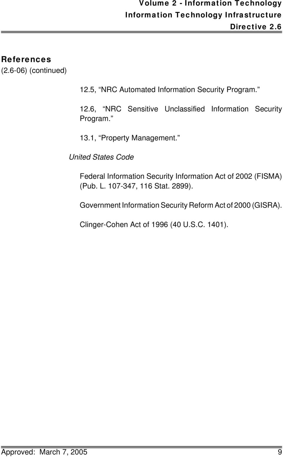 United States Code Federal Information Security Information Act of 2002 (FISMA) (Pub. L. 107-347, 116 Stat.