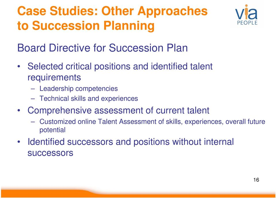 experiences Comprehensive assessment of current talent Customized online Talent Assessment of