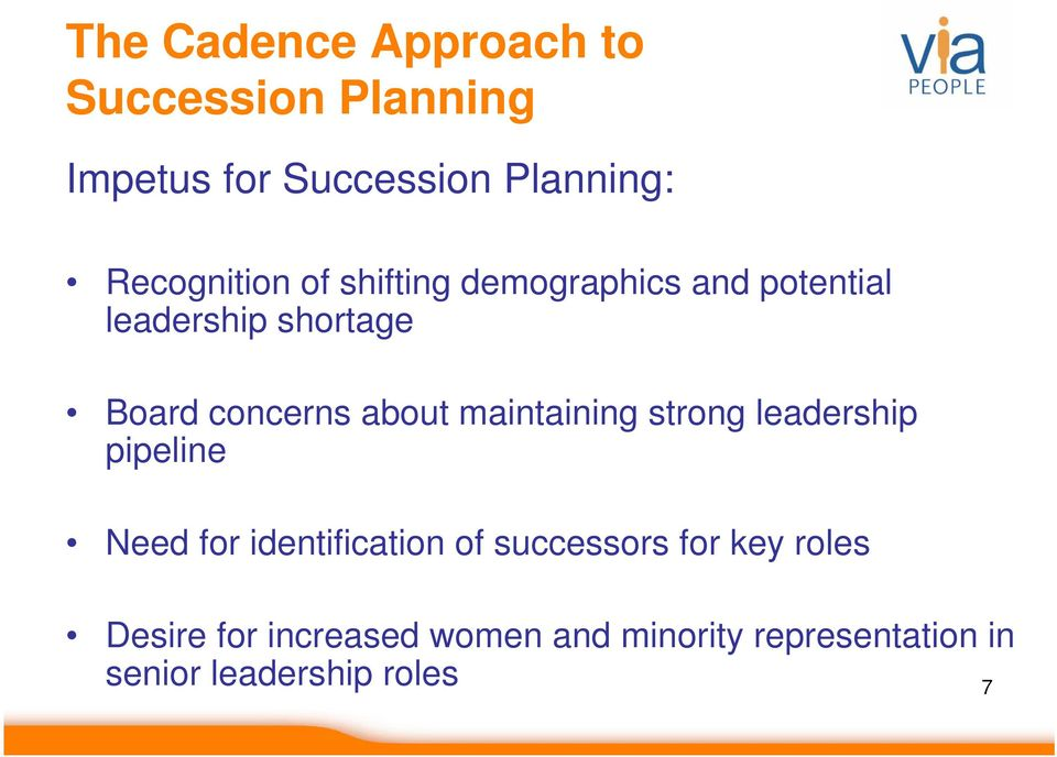 about maintaining strong leadership pipeline Need for identification of successors