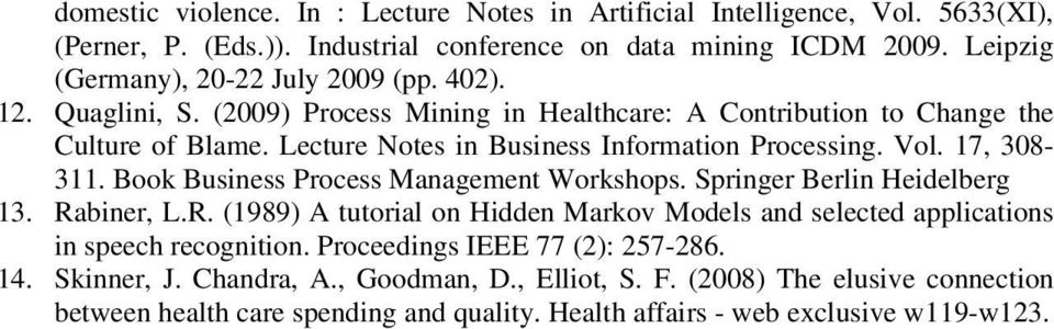 Lecture Notes in Business Information Processing. Vol. 17, 308-311. Book Business Process Management Workshops. Springer Berlin Heidelberg 13. Ra