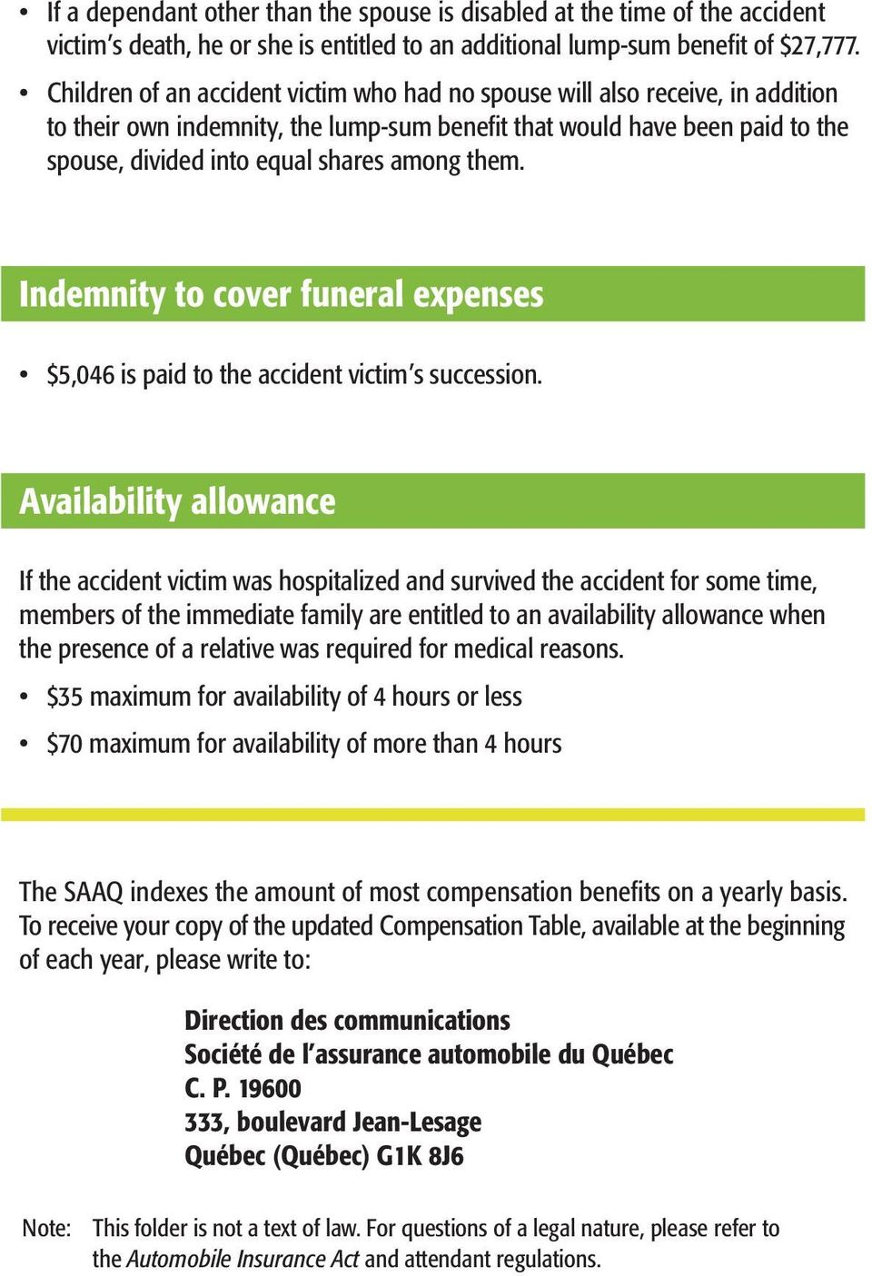 them. Indemnity to cover funeral expenses $5,046 is paid to the accident victim s succession.