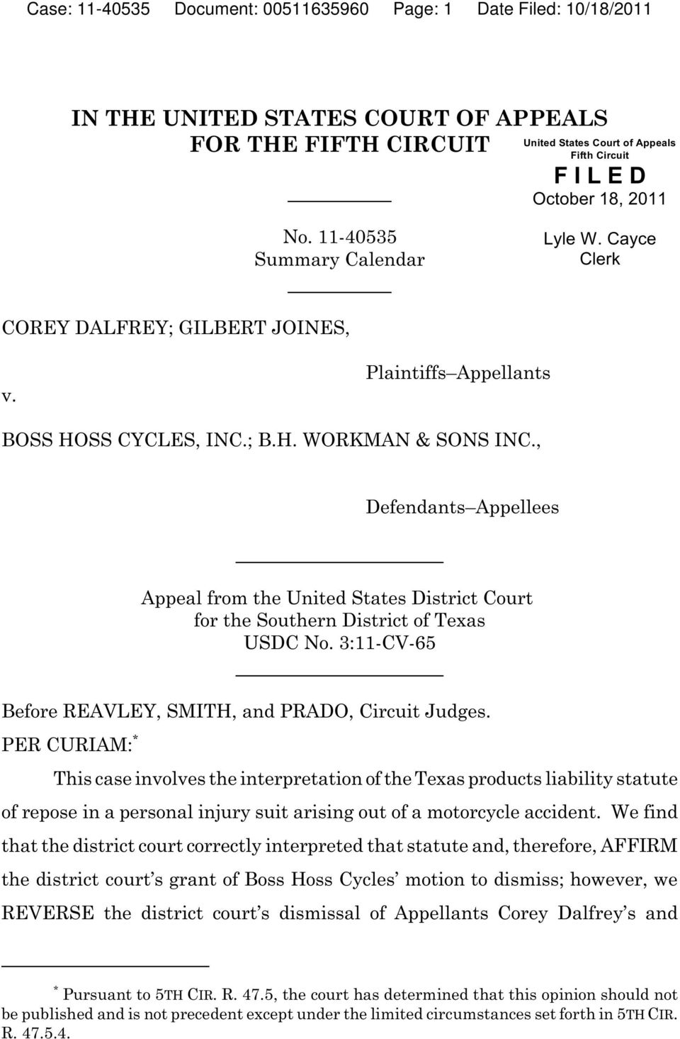 , Defendants Appellees Appeal from the United States District Court for the Southern District of Texas USDC No. 3:11-CV-65 Before REAVLEY, SMITH, and PRADO, Circuit Judges.