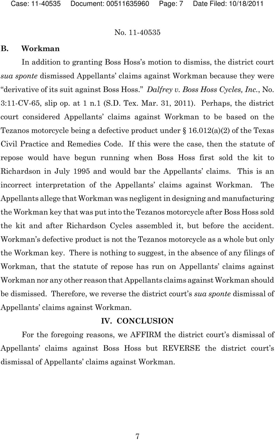 Dalfrey v. Boss Hoss Cycles, Inc., No. 3:11-CV-65, slip op. at 1 n.1 (S.D. Tex. Mar. 31, 2011).