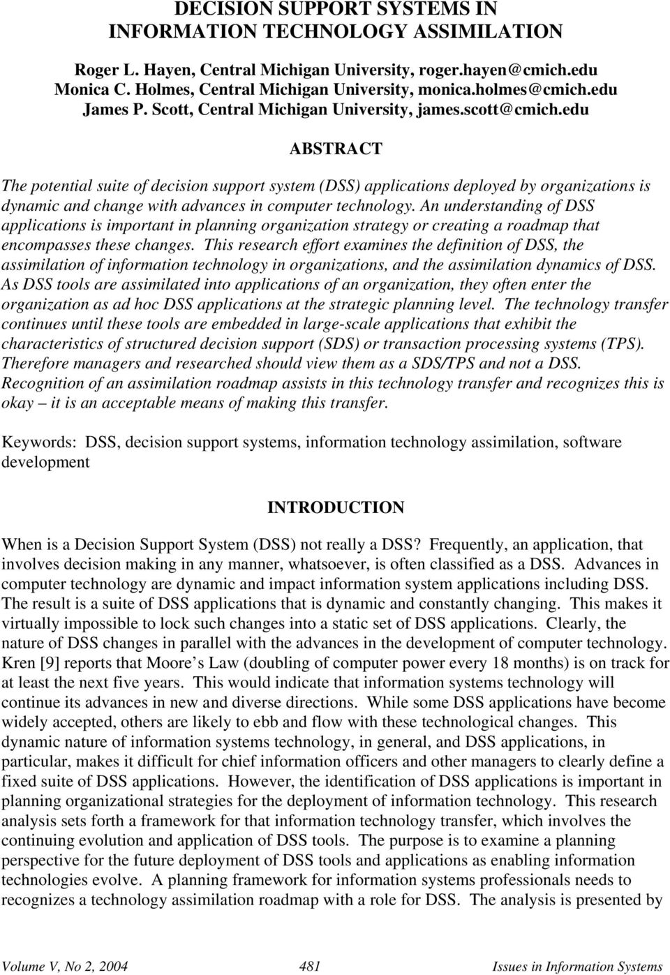 edu ABSTRACT The potential suite of decision support system (DSS) applications deployed by organizations is dynamic and change with advances in computer technology.