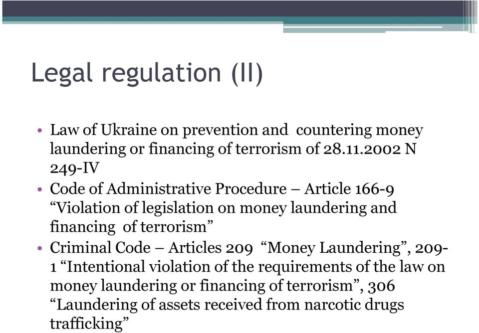 financing of terrorism Criminal Code Articles 209 Money Laundering, 209-1 Intentional violation of the requirements