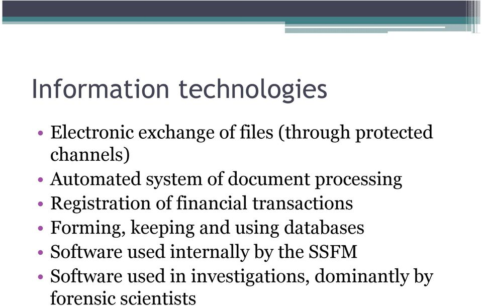 transactions Forming, keeping and using databases Software used internally