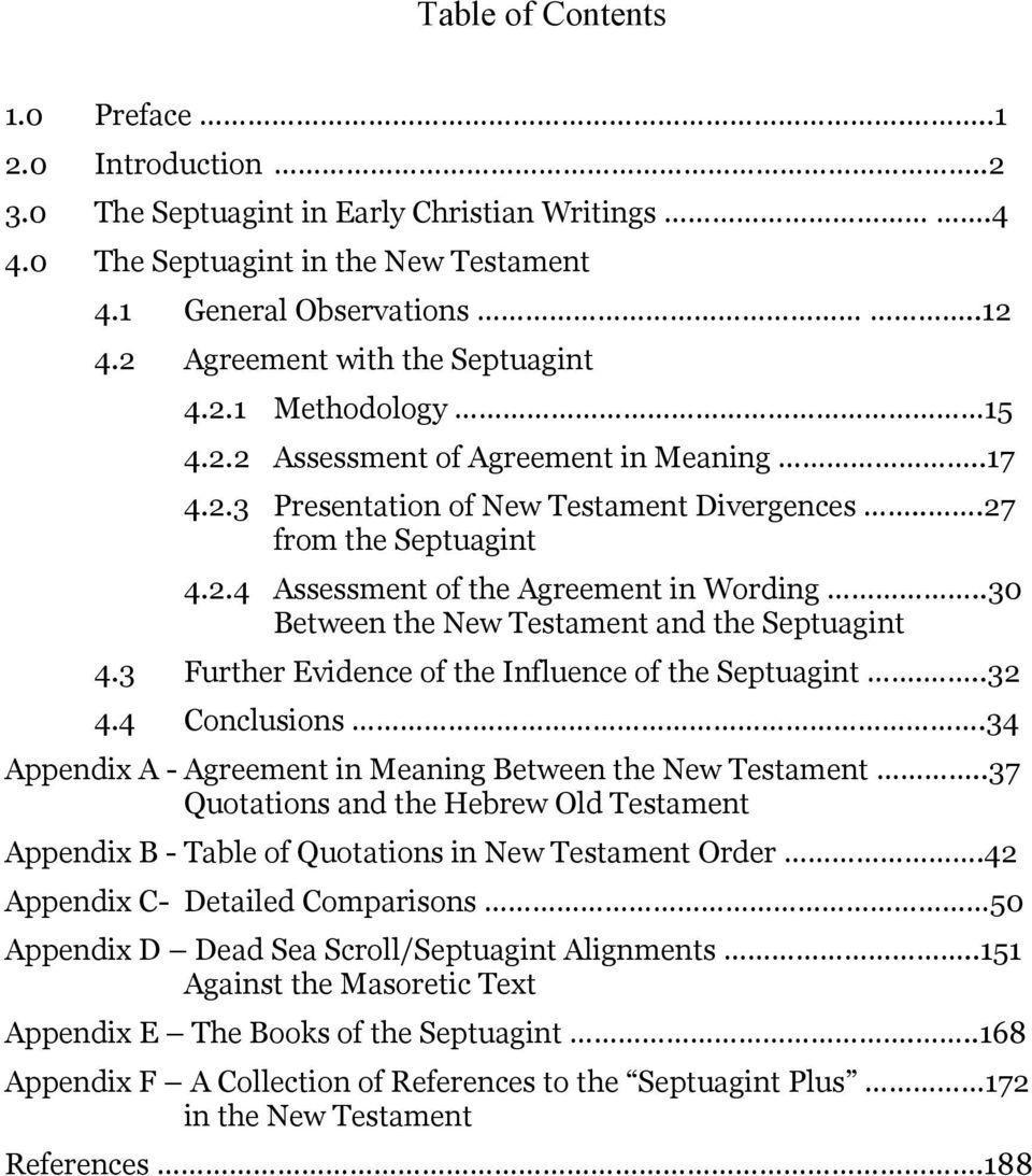 .30 Between the New Testament and the Septuagint 4.3 Further Evidence of the Influence of the Septuagint...32 4.4 Conclusions.34 Appendix A - Agreement in Meaning Between the New Testament.