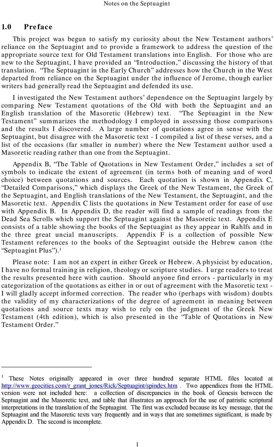 The Septuagint in the Early Church addresses how the Church in the West departed from reliance on the Septuagint under the influence of Jerome, though earlier writers had generally read the