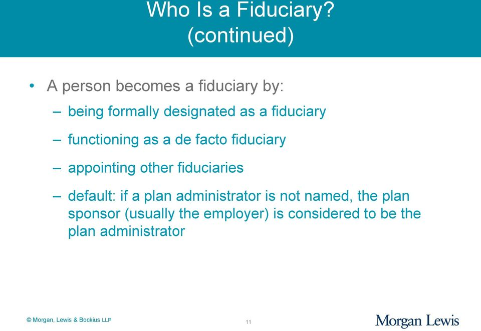 fiduciary functioning as a de facto fiduciary appointing other fiduciaries