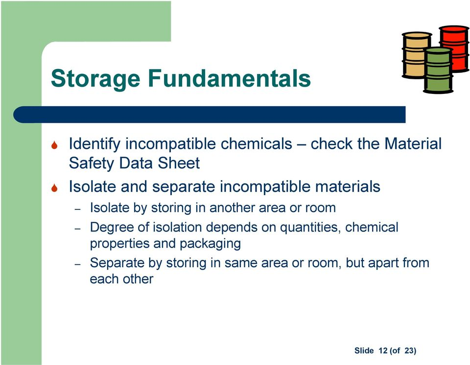 or room Degree of isolation depends on quantities, chemical properties and packaging