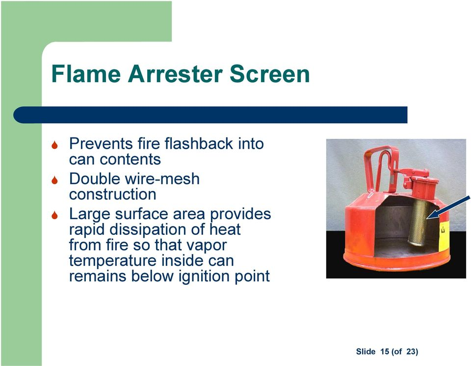 provides rapid dissipation of heat from fire so that vapor