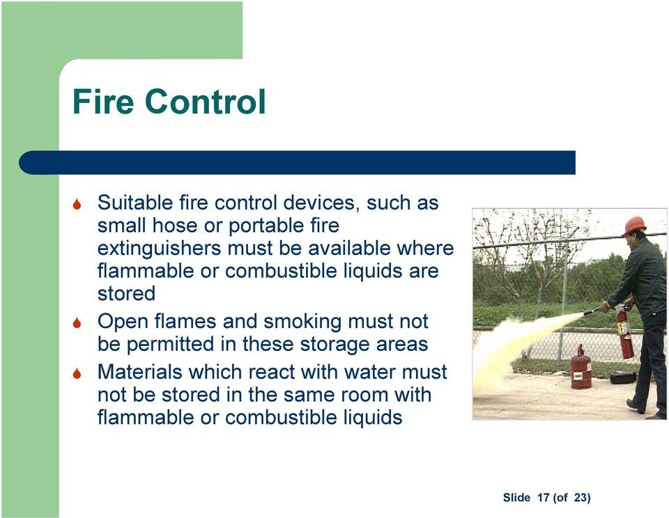 flames and smoking must not be permitted in these storage areas Materials which react