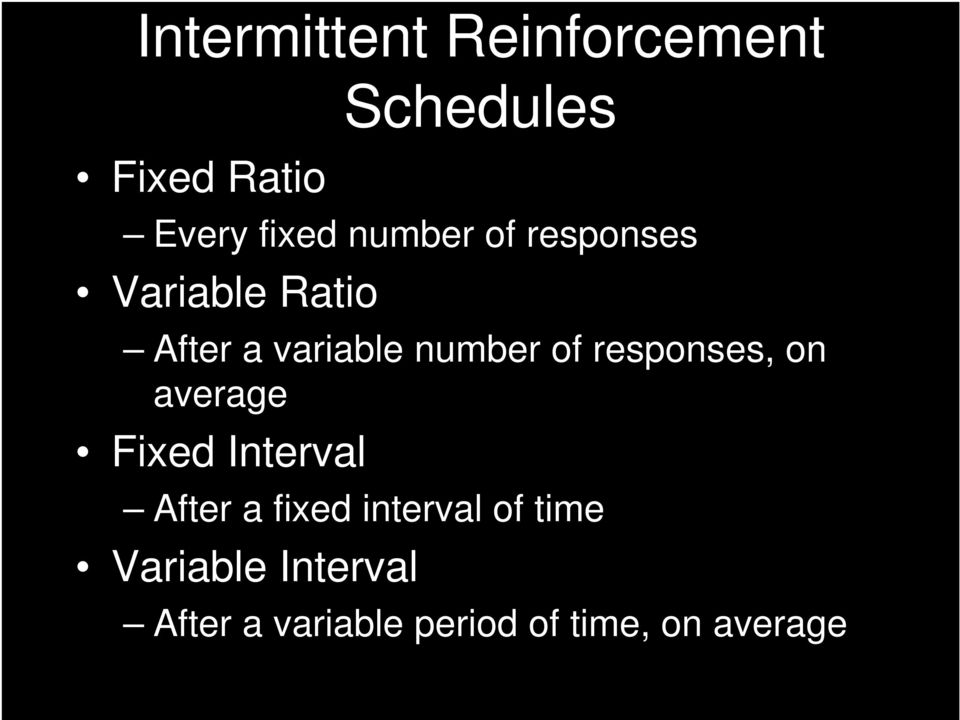 responses, on average Fixed Interval After a fixed interval of