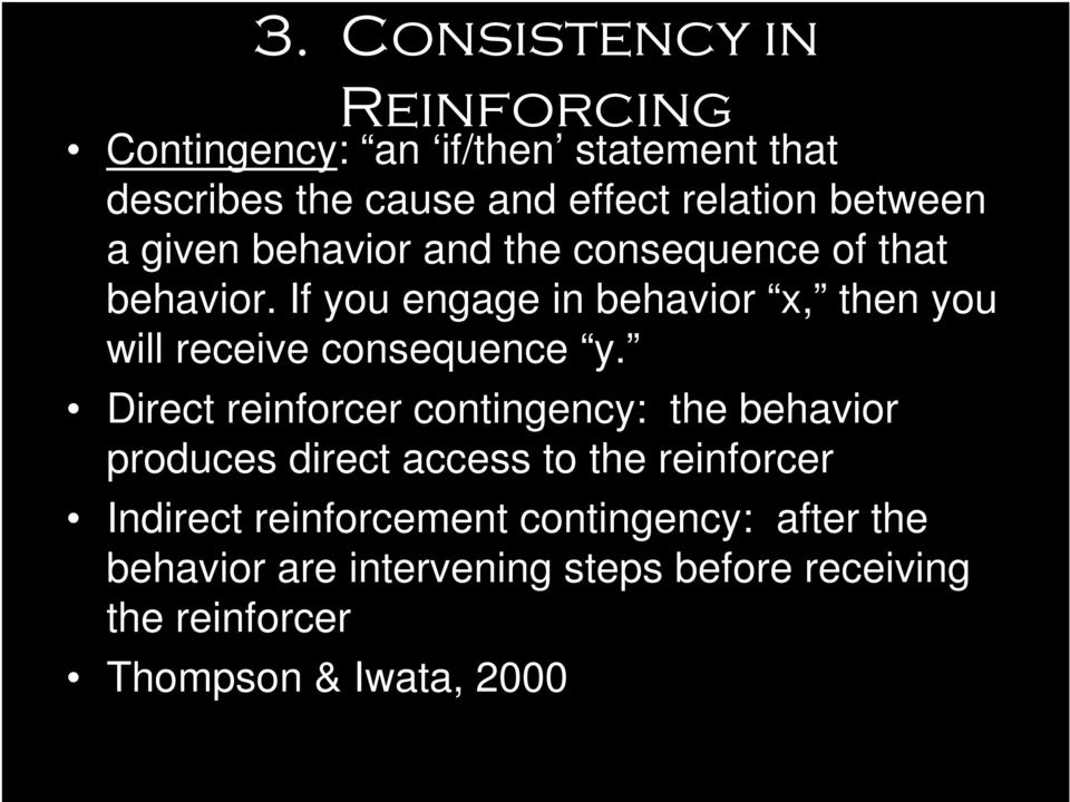 If you engage in behavior x, then you will receive consequence y.