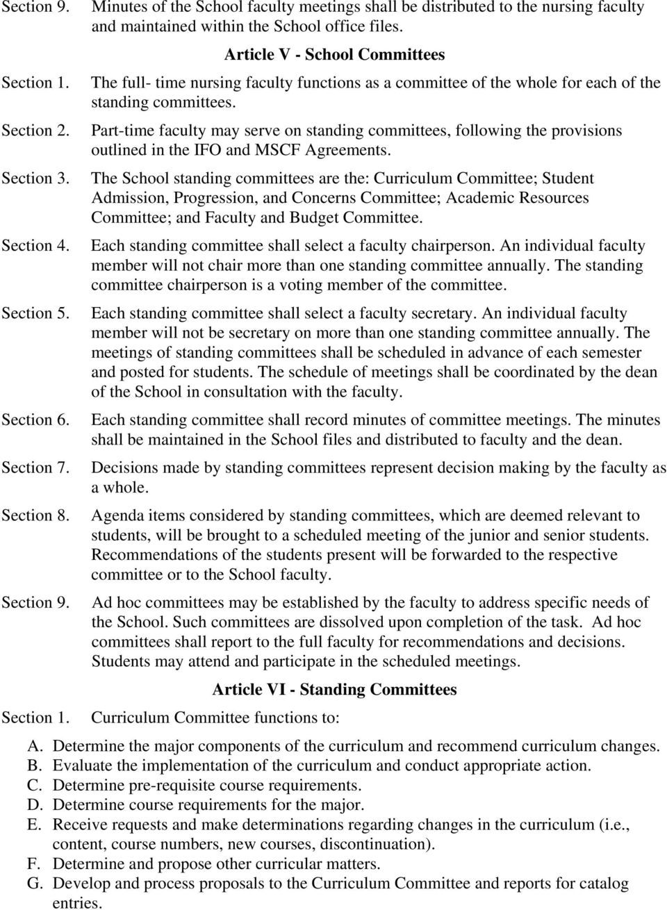 Part-time faculty may serve on standing committees, following the provisions outlined in the IFO and MSCF Agreements.