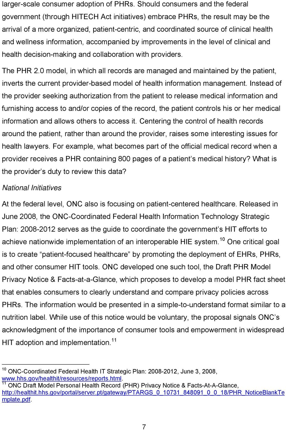 health and wellness information, accompanied by improvements in the level of clinical and health decision-making and collaboration with providers. The PHR 2.