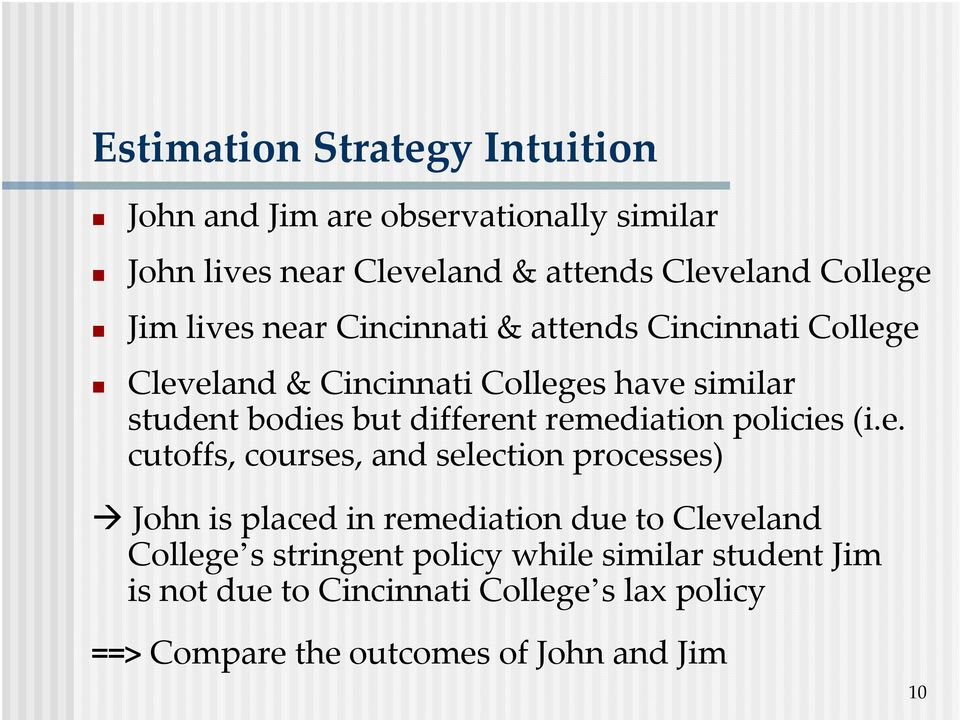 remediation policies (i.e. cutoffs, courses, and selection processes) John is placed in remediation due to Cleveland College s