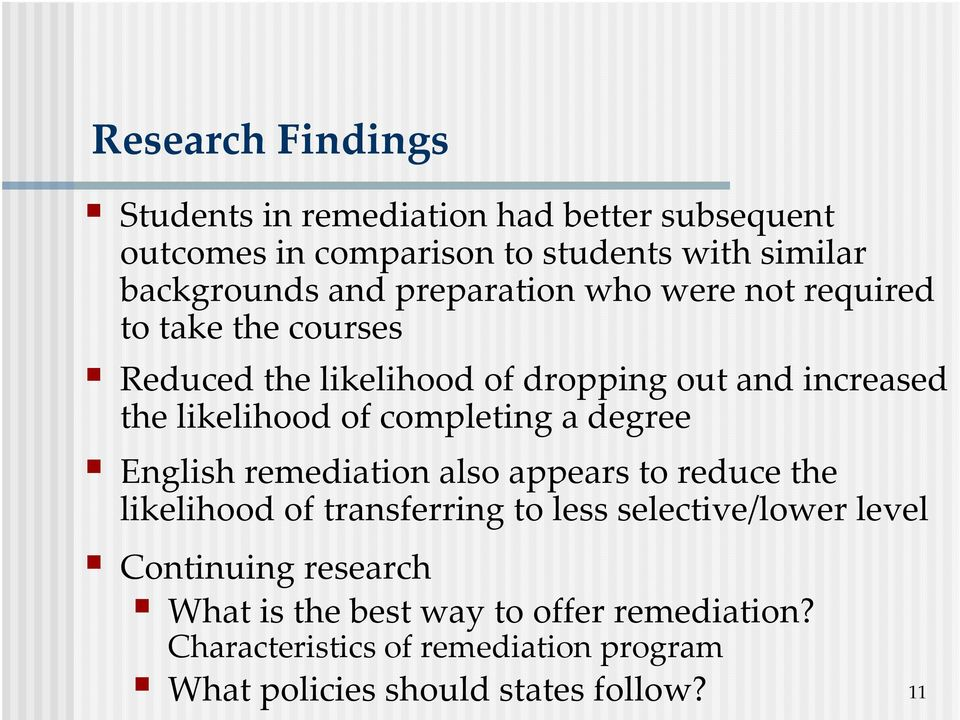 completing a degree English remediation also appears to reduce the likelihood of transferring to less selective/lower level