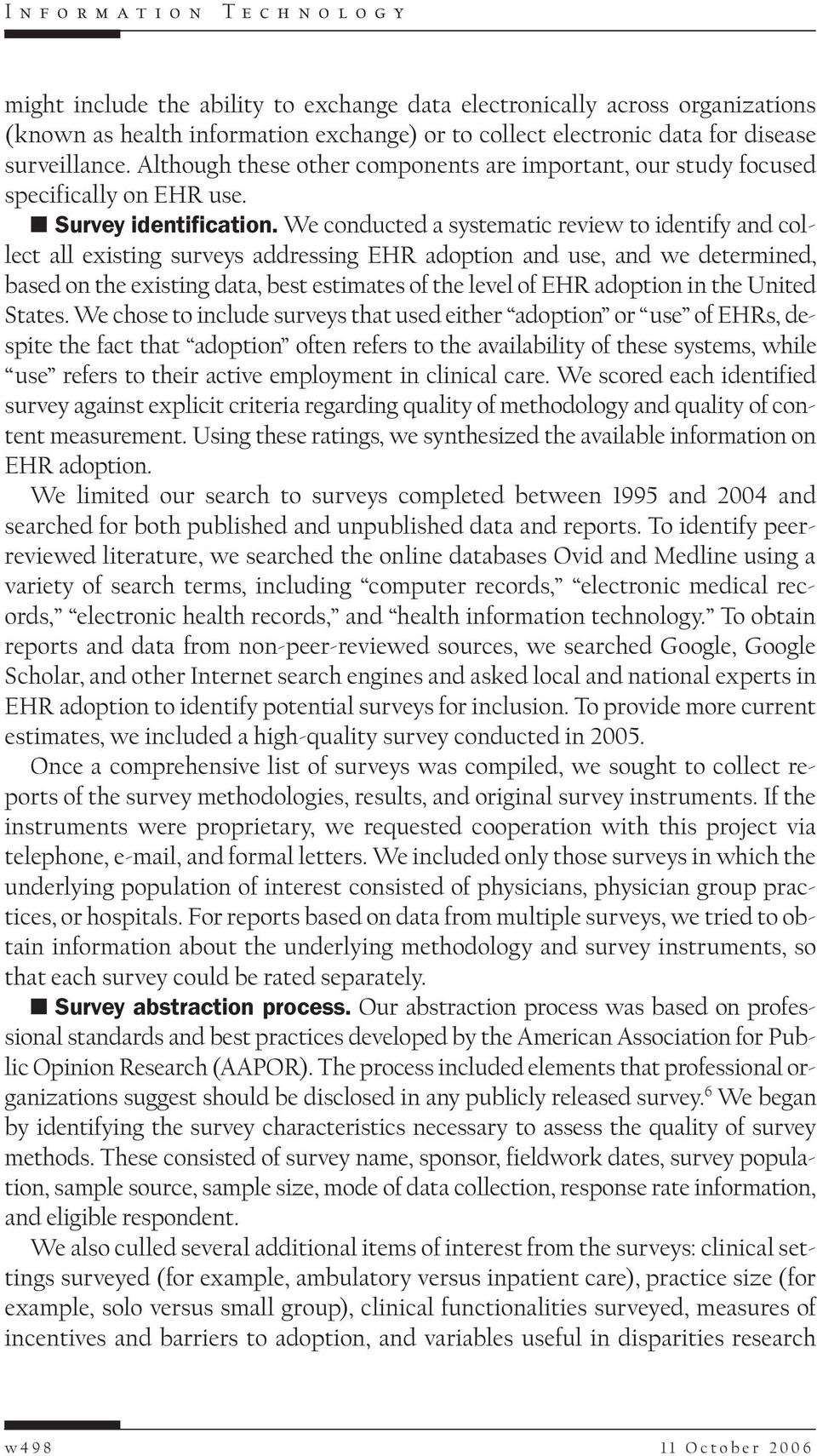 We conducted a systematic review to identify and collect all existing surveys addressing EHR adoption and use, and we determined, based on the existing data, best estimates of the level of EHR