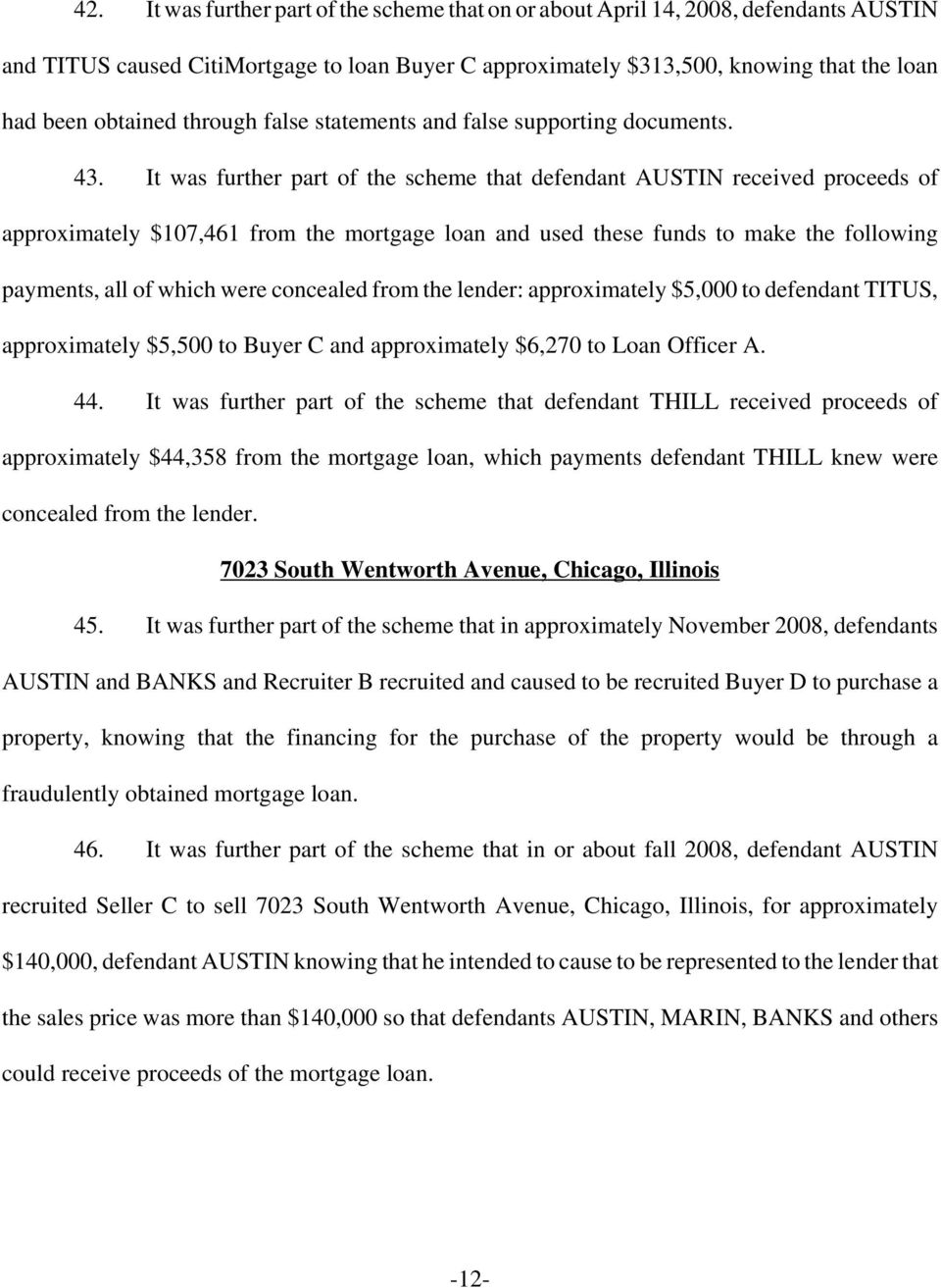 It was further part of the scheme that defendant AUSTIN received proceeds of approximately $107,461 from the mortgage loan and used these funds to make the following payments, all of which were