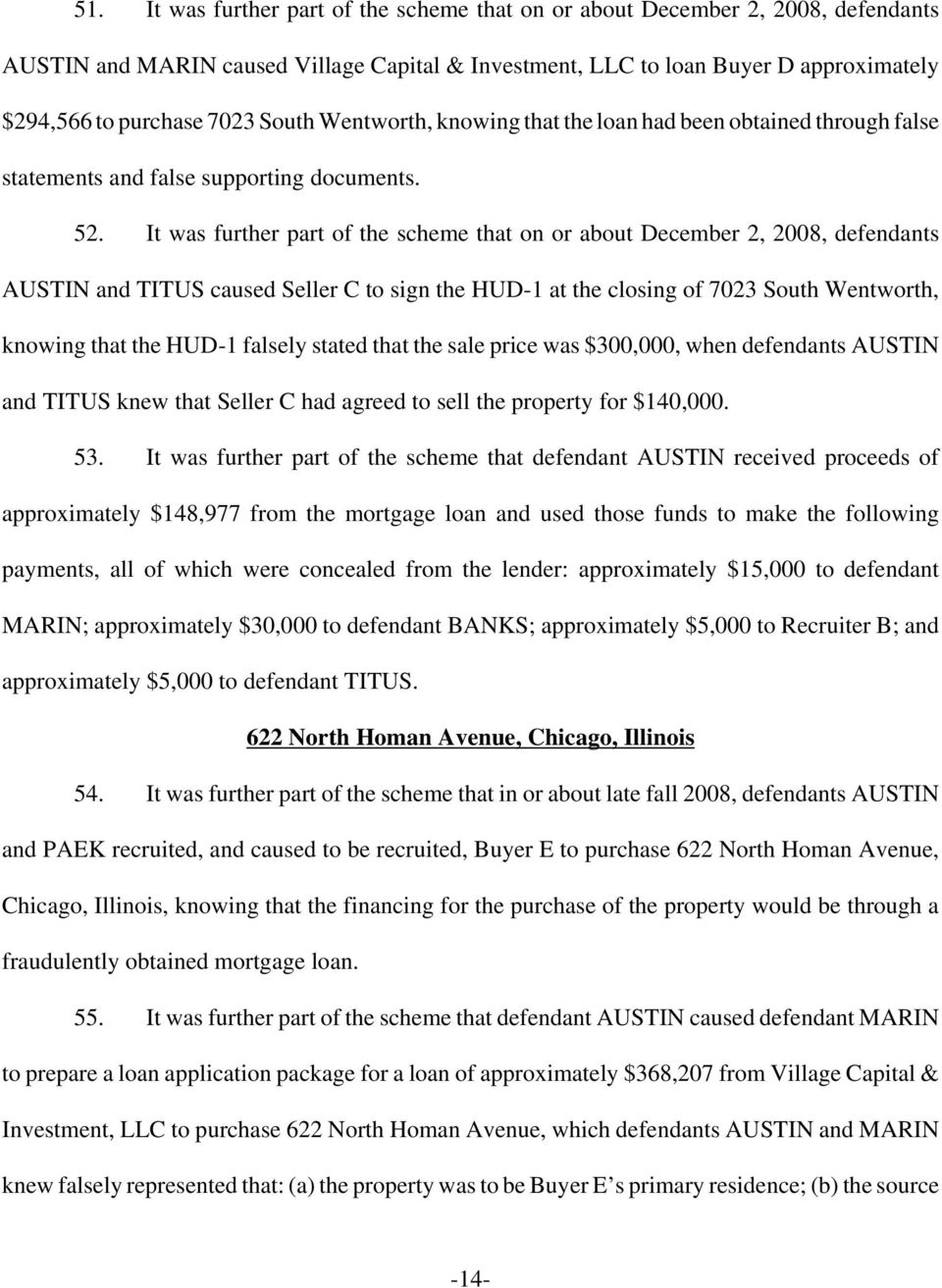 It was further part of the scheme that on or about December 2, 2008, defendants AUSTIN and TITUS caused Seller C to sign the HUD-1 at the closing of 7023 South Wentworth, knowing that the HUD-1