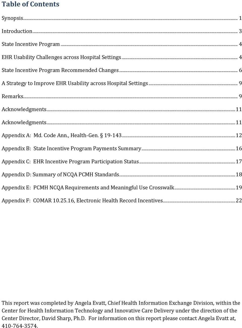 .. 12 Appendix B: State Incentive Program Payments Summary... 16 Appendix C: EHR Incentive Program Participation Status... 17 Appendix D: Summary of NCQA PCMH Standards.