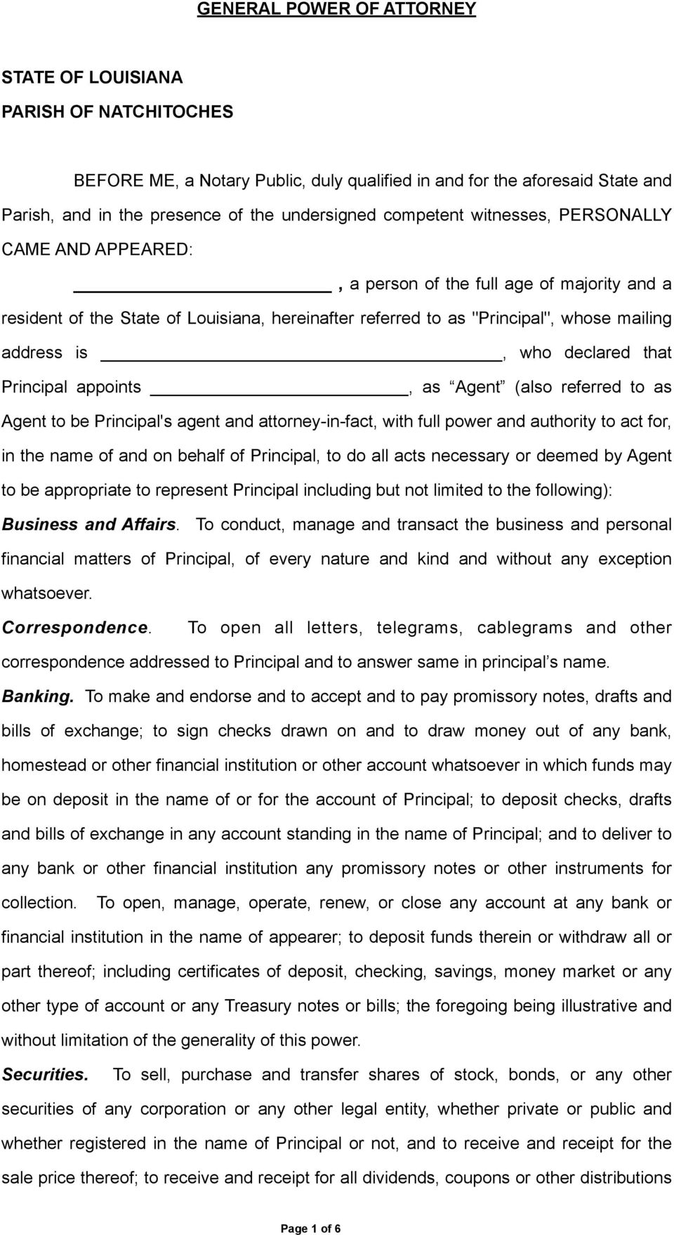 who declared that Principal appoints, as Agent (also referred to as Agent to be Principal's agent and attorney-in-fact, with full power and authority to act for, in the name of and on behalf of