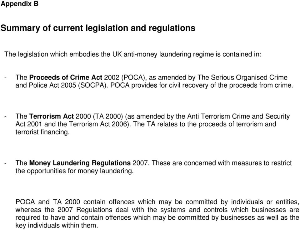 - The Terrrism Act 2000 (TA 2000) (as amended by the Anti Terrrism Crime and Security Act 2001 and the Terrrism Act 2006). The TA relates t the prceeds f terrrism and terrrist financing.