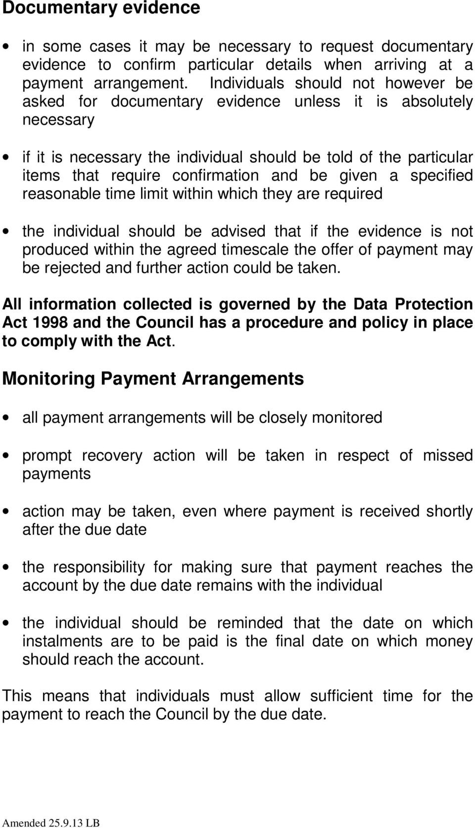 and be given a specified reasonable time limit within which they are required the individual should be advised that if the evidence is not produced within the agreed timescale the offer of payment