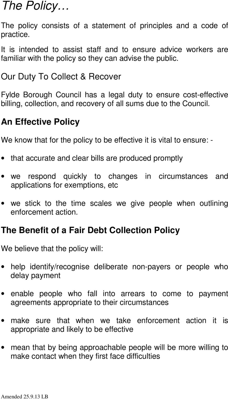 Our Duty To Collect & Recover Fylde Borough Council has a legal duty to ensure cost-effective billing, collection, and recovery of all sums due to the Council.