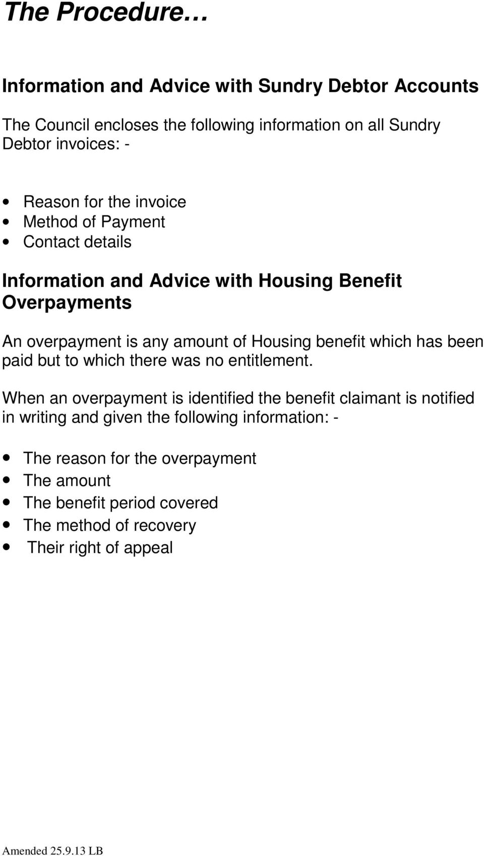 Housing benefit which has been paid but to which there was no entitlement.
