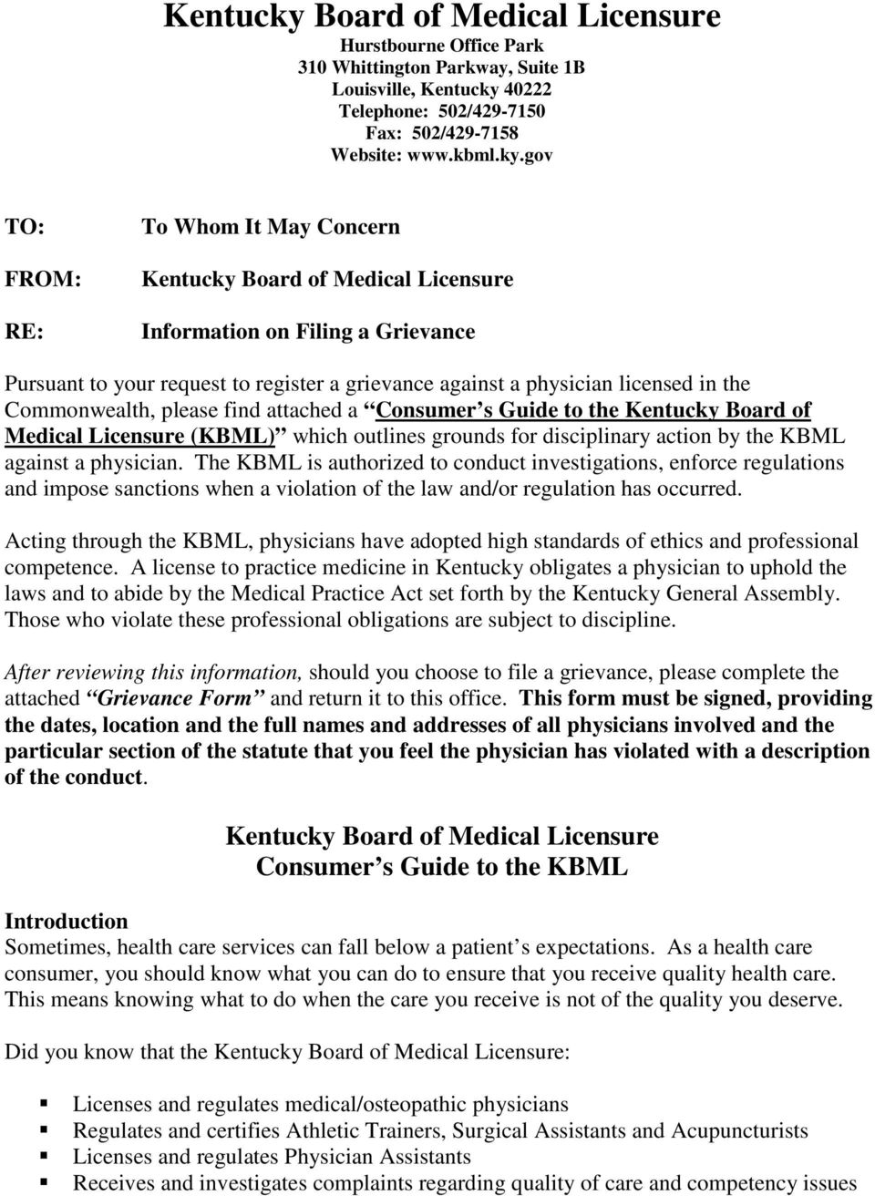 gov TO: FROM: RE: To Whom It May Concern Board of Medical Licensure Information on Filing a Grievance Pursuant to your request to register a grievance against a physician licensed in the