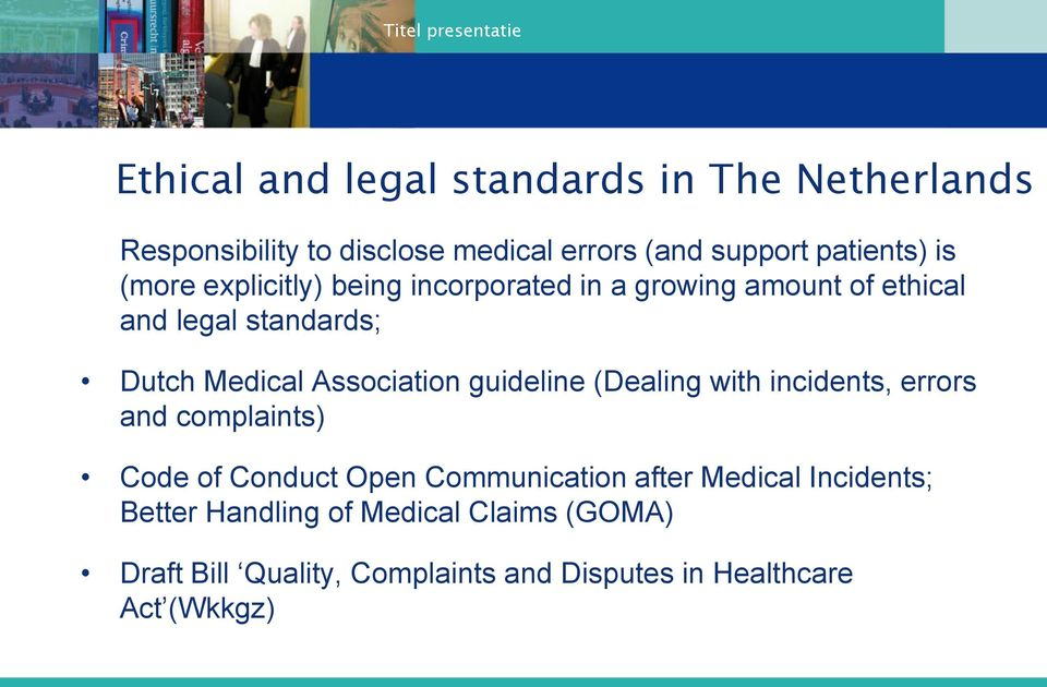 guideline (Dealing with incidents, errors and complaints) Code of Conduct Open Communication after Medical