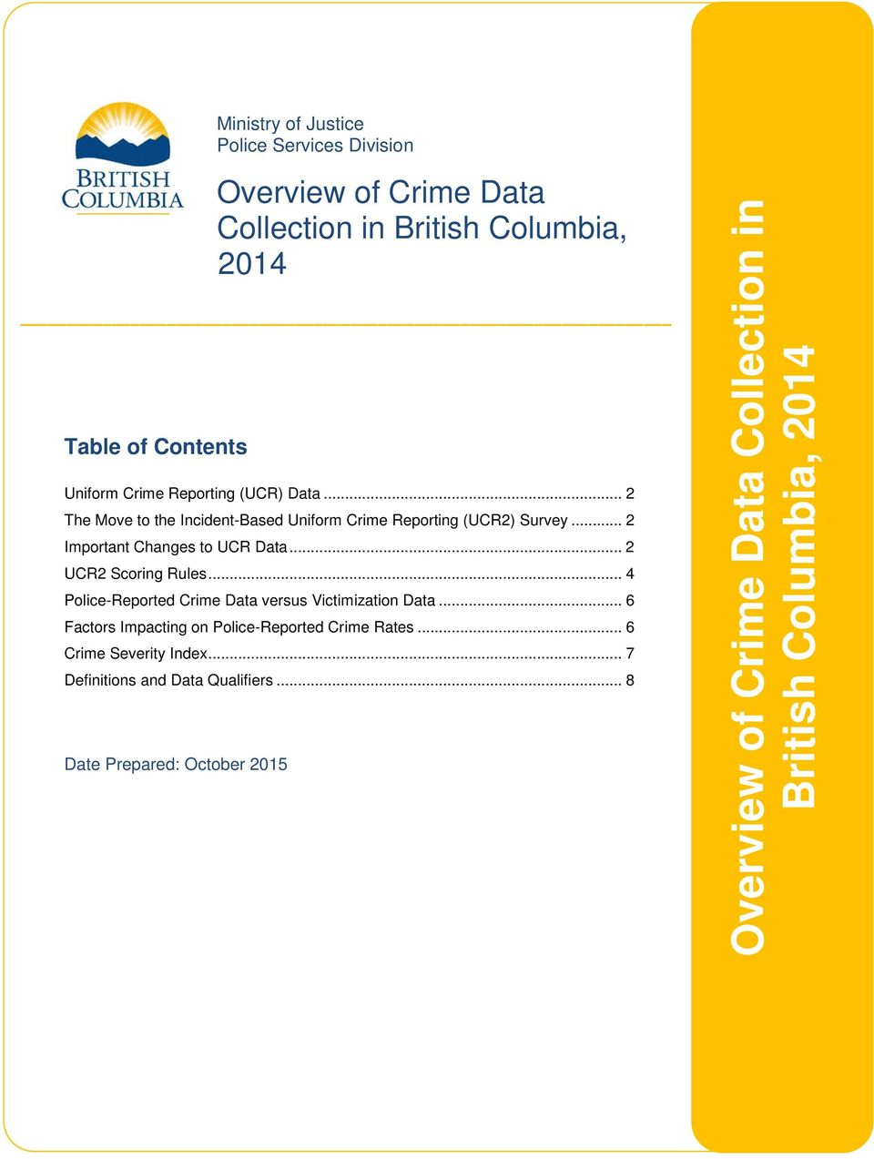 .. 2 UCR2 Scoring Rules... 4 Police-Reported Crime Data versus Victimization Data... 6 Factors Impacting on Police-Reported Crime Rates.