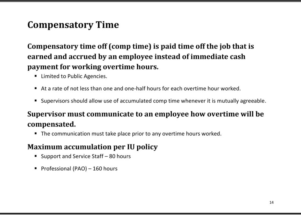 Supervisors should allow use of accumulated comp time whenever it is mutually agreeable.
