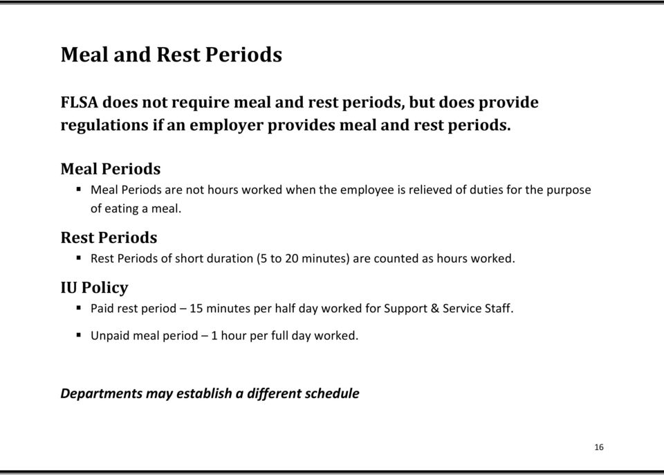 Rest Periods Rest Periods of short duration (5 to 20 minutes) are counted as hours worked.