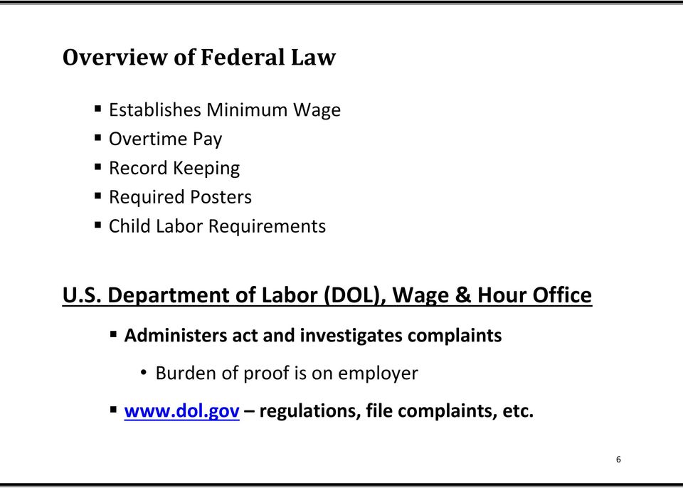 Department of Labor (DOL), Wage & Hour Office Administers act and
