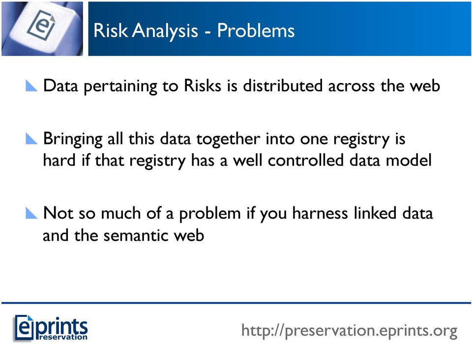 that registry has a well controlled data model Not so much of a problem