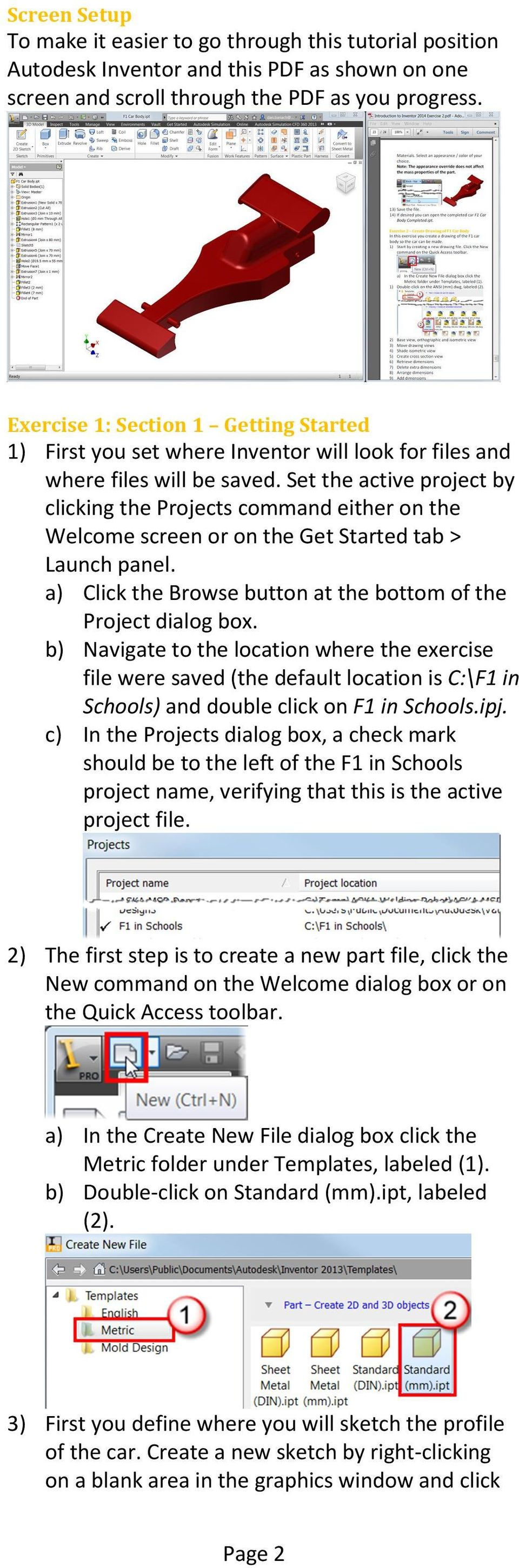 Set the active project by clicking the Projects command either on the Welcome screen or on the Get Started tab > Launch panel. a) Click the Browse button at the bottom of the Project dialog box.