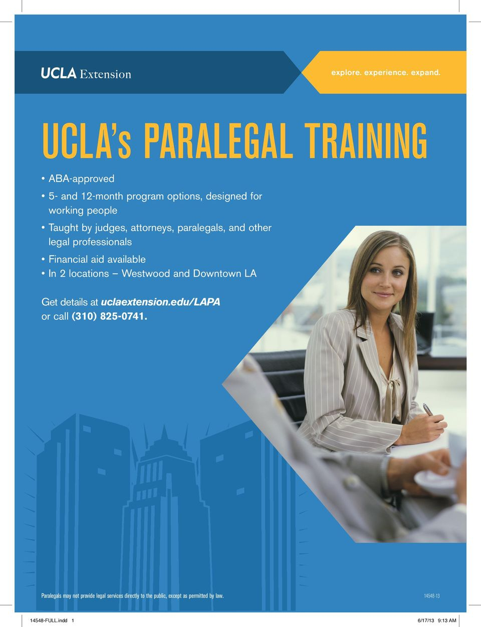 judges, attorneys, paralegals, and other legal professionals Financial aid available In 2 locations Westwood and