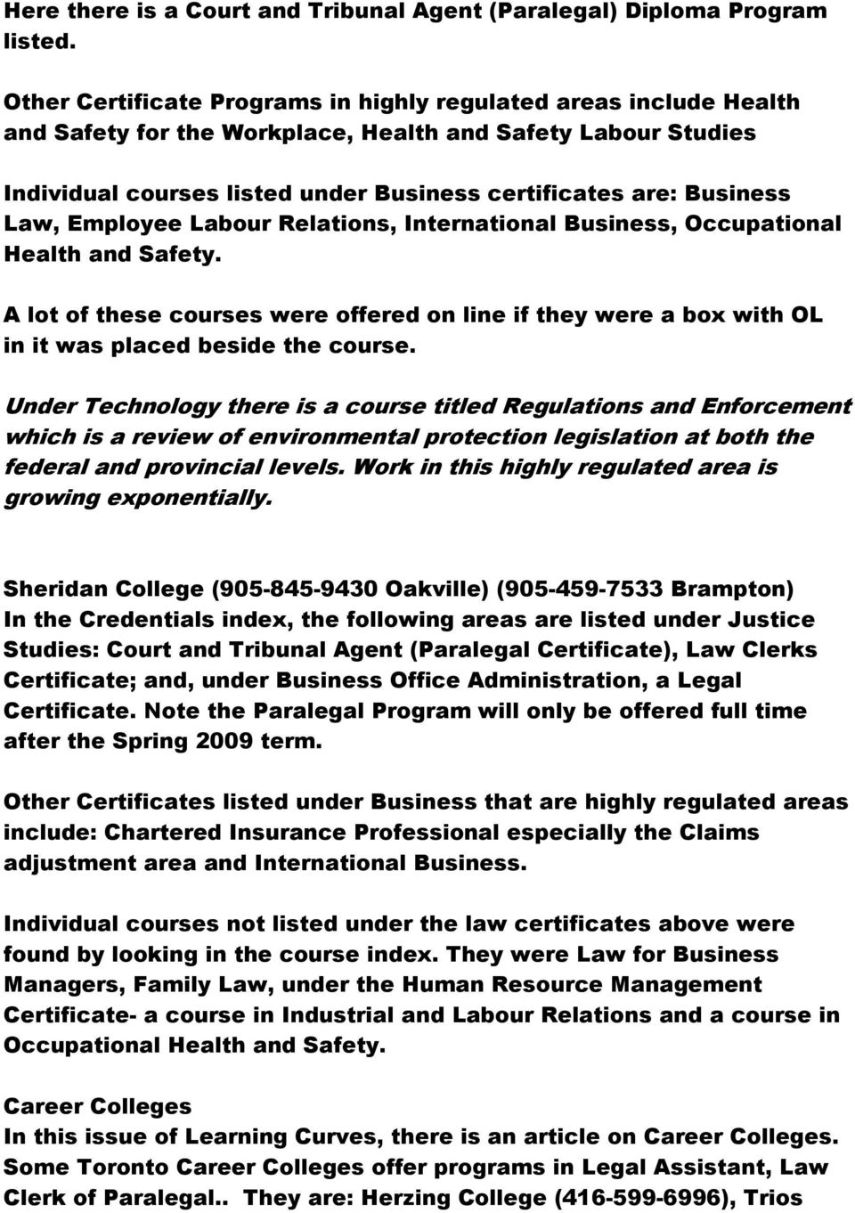 Law, Employee Labour Relations, International Business, Occupational Health and Safety. A lot of these courses were offered on line if they were a box with OL in it was placed beside the course.