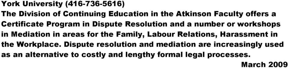 areas for the Family, Labour Relations, Harassment in the Workplace.