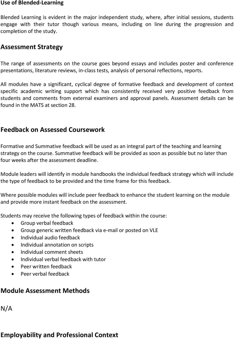 Assessment Strategy The range of assessments on the course goes beyond essays and includes poster and conference presentations, literature reviews, in-class tests, analysis of personal reflections,