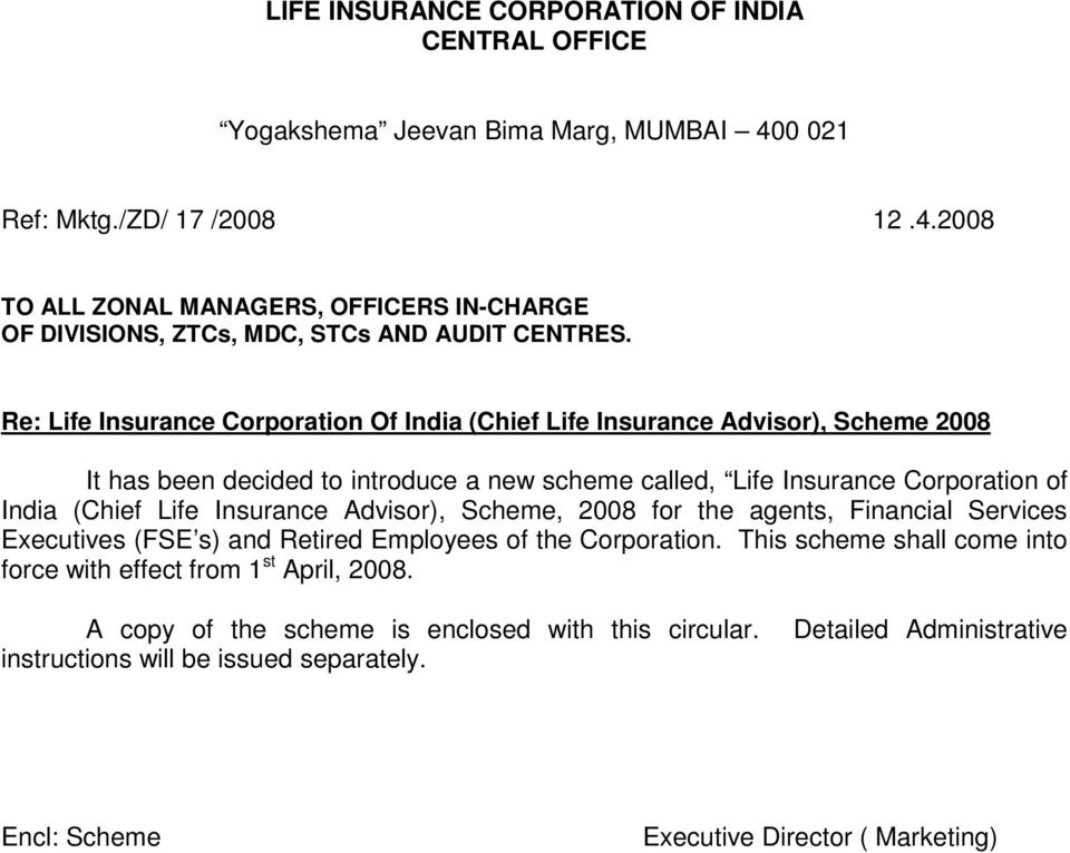 Insurance Advisor), Scheme, 2008 for the agents, Financial Services Executives (FSE s) and Retired Employees of the Corporation.
